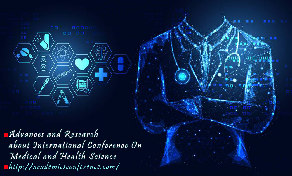 Advances and Research about International Conference On Medical and Health Science